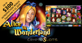 Cryptoslots Cryptocurrency Casino Giving up to $300 Bonus to Try Enchanting New Alice in Wonderland Game