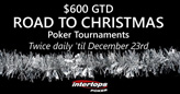 Christmas Poker Tournaments Award $600 Twice a Day