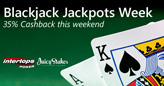 $2000 Blackjack Jackpot Week and Cashback Weekend