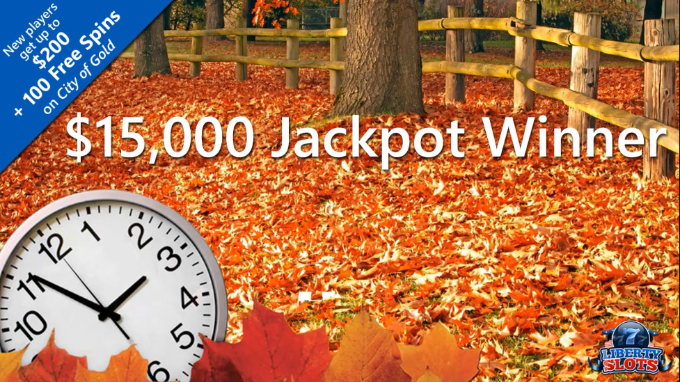Turning Clocks Back after Daylight Saving Time Results in $15,000 Win for Liberty Slots Player