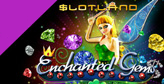 Slotland premieres Enchanted Gems