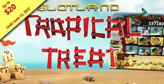 Tropical Treat now available at Slotland