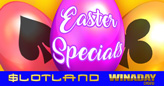 Easter Bonuses at Slotland and WinADay include Free Chips and a Free Mini-Slot