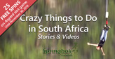 Crazy Things to Do in South Africa Videos